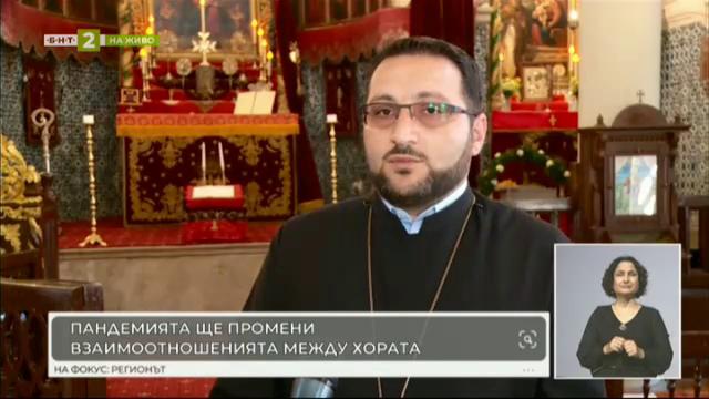 Арменският свещеник в Пловдив: Изолацията ще промени отношенията между хората